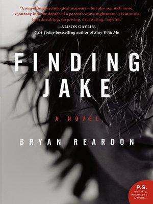 Finding Jake by Bryan Reardon. AVAILABLE eBook.