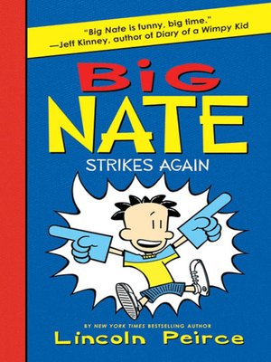 Big Nate Strikes Again by Lincoln Peirce. AVAILABLE eBook.