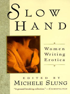 Slow Hand by Michelle Slung. AVAILABLE eBook.