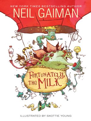 Fortunately, the Milk by Neil Gaiman. WAIT LIST eBook.
