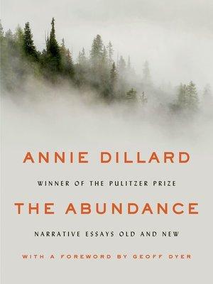The Abundance by Annie Dillard. AVAILABLE eBook.