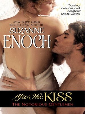 After the Kiss by Suzanne Enoch.                                              AVAILABLE eBook.