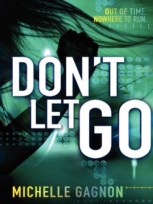 Don't Let Go by Michelle Gagnon. AVAILABLE eBook.