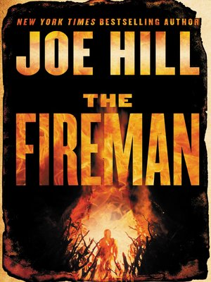 The Fireman by Joe Hill. AVAILABLE eBook.