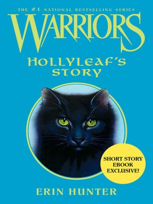 Hollyleaf's Story by Erin Hunter.                                              AVAILABLE eBook.