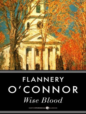 Wise Blood by Flannery O'Connor. WAIT LIST eBook.