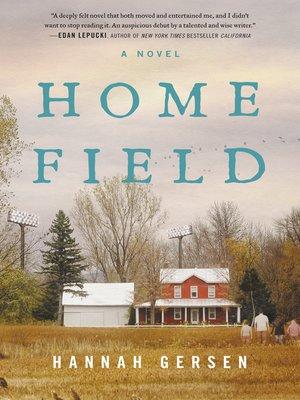 Home Field by Hannah Gersen. WAIT LIST eBook.