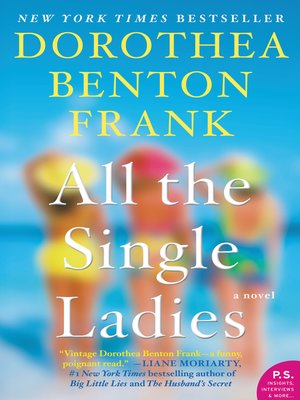 All the Single Ladies by Dorothea Benton Frank. WAIT LIST eBook.