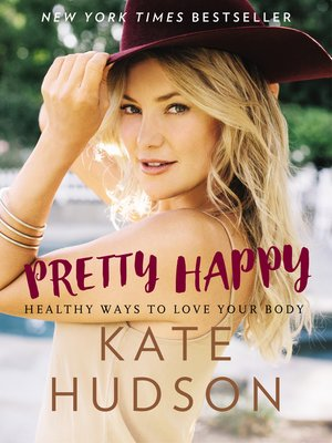 Pretty Happy by Kate Hudson. AVAILABLE eBook.