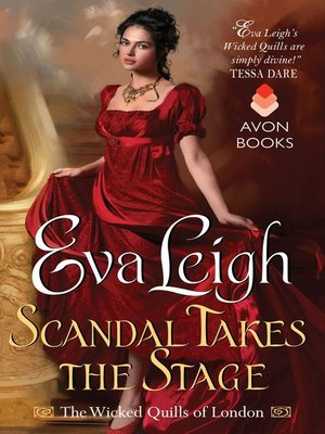 Scandal Takes the Stage by Eva Leigh. AVAILABLE eBook.