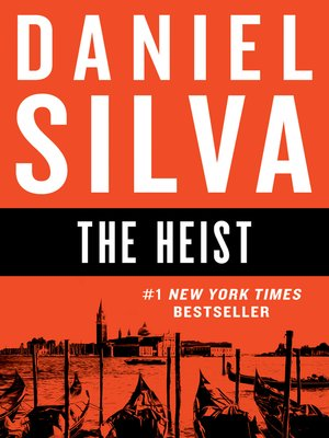The Heist by Daniel Silva.                                              AVAILABLE eBook.