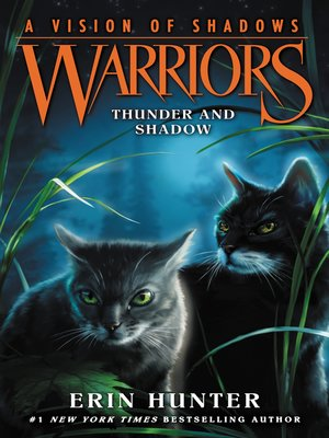 Thunder and Shadow by Erin Hunter.                                              AVAILABLE eBook.