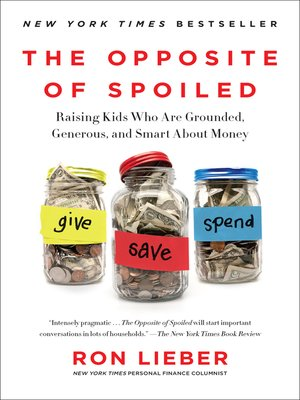 The Opposite of Spoiled by Ron Lieber. AVAILABLE eBook.