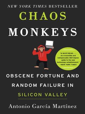 Chaos Monkeys by Antonio Garcia Martinez. WAIT LIST eBook.