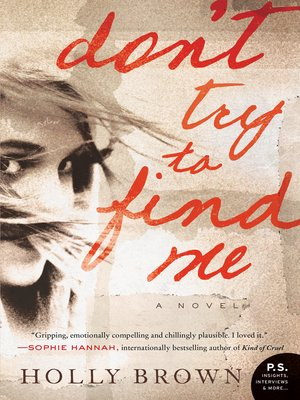 Don't Try to Find Me by Holly Brown. AVAILABLE eBook.