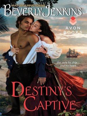 Destiny's Captive by Beverly Jenkins. AVAILABLE eBook.