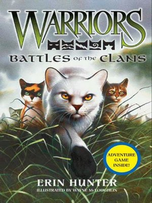 Battles of the Clans by Erin Hunter. AVAILABLE eBook.