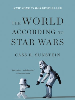The World According to Star Wars by Cass R. Sunstein. AVAILABLE eBook.