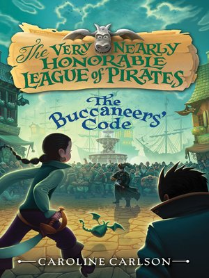 The Buccaneers' Code by Caroline Carlson. AVAILABLE eBook.