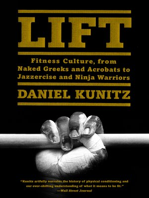Lift by Daniel Kunitz. AVAILABLE eBook.
