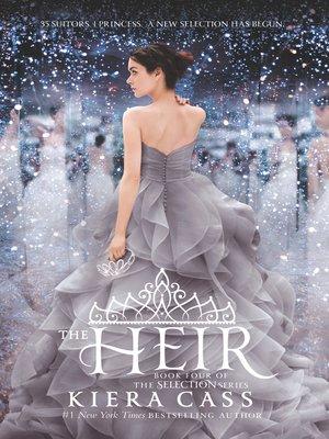 The Heir by Kiera Cass. AVAILABLE eBook.
