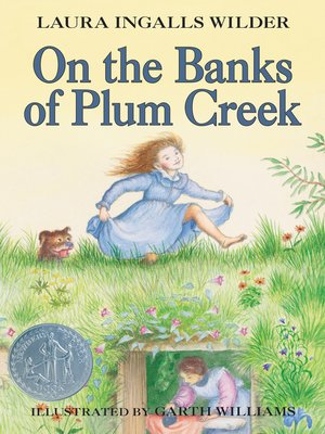 On the Banks of Plum Creek by Laura Ingalls Wilder. AVAILABLE eBook.