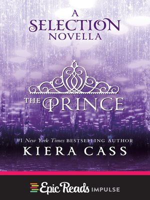 The Prince by Kiera Cass.                                              AVAILABLE eBook.