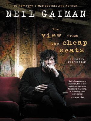The View from the Cheap Seats by Neil Gaiman. AVAILABLE eBook.
