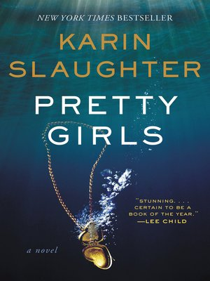 Pretty Girls by Karin Slaughter. AVAILABLE eBook.