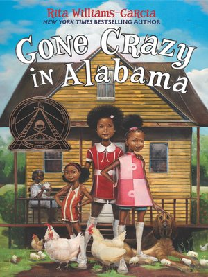 Gone Crazy in Alabama by Rita Williams-Garcia. AVAILABLE eBook.