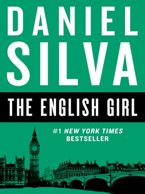 The English Girl by Daniel Silva.                                              AVAILABLE eBook.