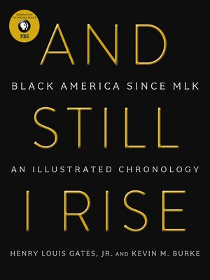 And Still I Rise by Henry L. Gates. AVAILABLE eBook.