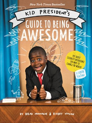 Kid President's Guide to Being Awesome by Robby Novak. AVAILABLE eBook.