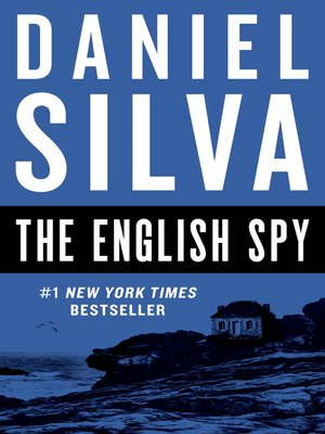 The English Spy by Daniel Silva.                                              AVAILABLE eBook.