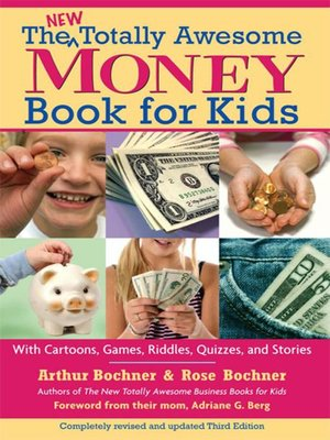 The New Totally Awesome Money Book for Kids by Arthur Bochner. AVAILABLE eBook.