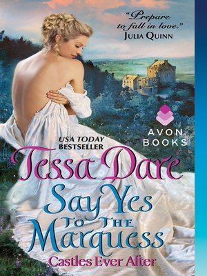 Say Yes to the Marquess by Tessa Dare. AVAILABLE eBook.