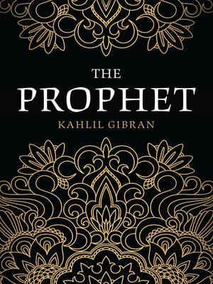 The Prophet by Kahlil Gibran. AVAILABLE eBook.