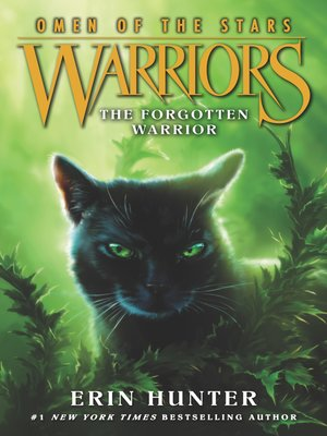 The Forgotten Warrior by Erin Hunter.                                              AVAILABLE eBook.