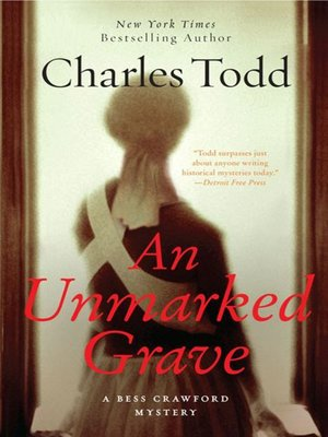 An Unmarked Grave by Charles Todd. AVAILABLE eBook.