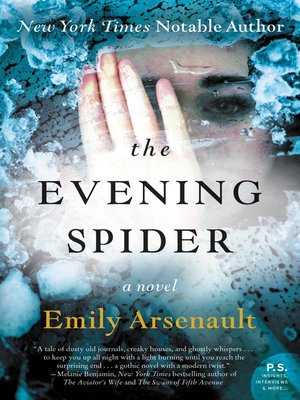 The Evening Spider by Emily Arsenault. AVAILABLE eBook.