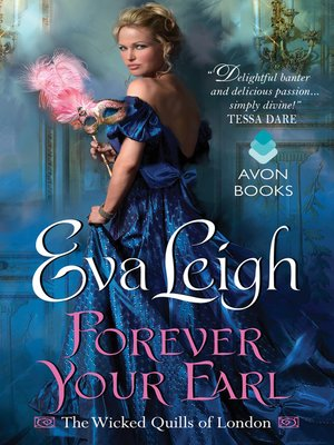 Forever Your Earl by Eva Leigh. AVAILABLE eBook.