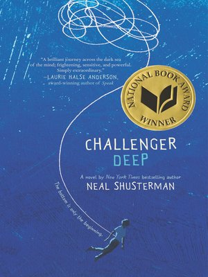 Challenger Deep by Neal Shusterman. AVAILABLE eBook.