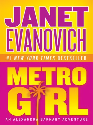 Metro Girl by Janet Evanovich.                                              WAIT LIST eBook.