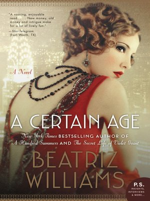 A Certain Age by Beatriz Williams. AVAILABLE eBook.