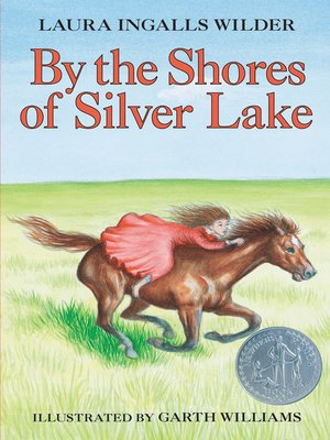 By the Shores of Silver Lake by Laura Ingalls Wilder. AVAILABLE eBook.