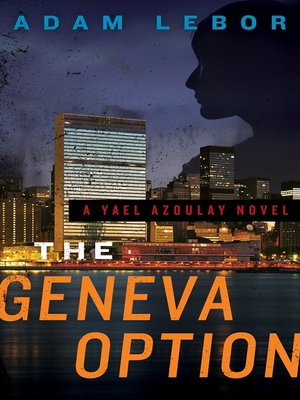 The Geneva Option by Adam LeBor. AVAILABLE eBook.