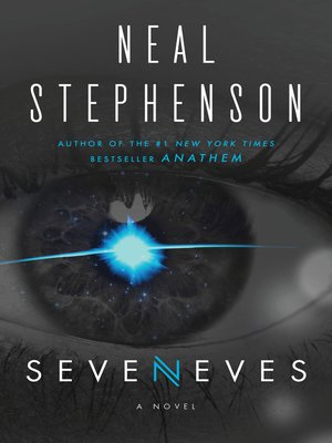 Seveneves by Neal Stephenson. AVAILABLE eBook.
