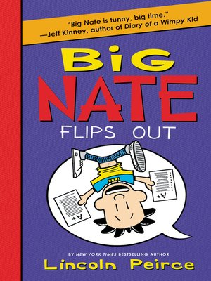 Big Nate Flips Out by Lincoln Peirce. AVAILABLE eBook.