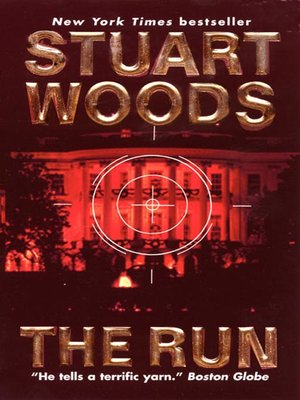 The Run by Stuart Woods. AVAILABLE eBook.