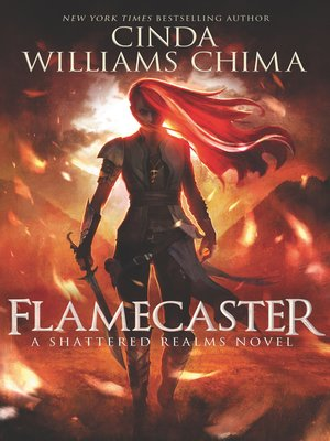 Flamecaster by Cinda Williams Chima. AVAILABLE eBook.